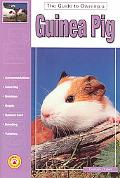 Guide to Owning a Guinea Pig Housing, Feeding, Breeding, Exhibition, Health Care