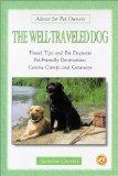 The Well-Traveled Dog: Travel Tips and Pet Etiquette, Pet-Friendly Destinations, Canine Camp...