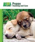Puppy Training and Care (Animal Planet Pet Care Library Series)