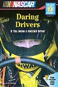 Daring Drivers If You Were A Nascar Driver