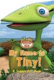 Dinosaur Train My Name is Tiny (Snappy Fun Books)
