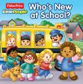 Fisher-Price® Little People® Who's New at School?