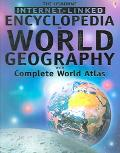 Usborne Internet-Linked Encyclopedia Of World Geography with Complete World Atlas