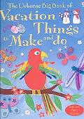 Usborne Big Book Of Vacation Things to Make And Do
