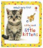 Baby's Very First Little Book of Litten Kittens (Baby's Very First Board Books)