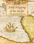 Early Mapping of the Pacific The Epic Story of Seafarers, Adventurers, and Cartographers Who...