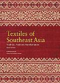 Textiles of Southeast Asia Tradition, Trade and Transformation