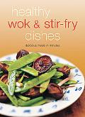 Healthy Wok & Stir Fry Dishes Stir-Fried Dishes Are the Ultimate in Asian