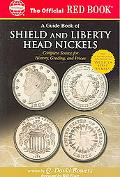 Guide Book of Shield And Liberty Head Nickels Complete Source For History, Grading, and Prices