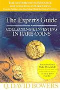 Expert's Guide to Collecting & Investing in Rare Coins Secrets Of Success