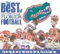 The Best of University of Florida Football: Featuring the Most Memorable Games, Plays & Coaches