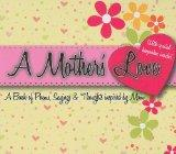 A Mother's Love: A Book of Poems, Sayings, & Thoughts Inspired by Mom