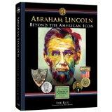 Abraham Lincoln: Beyond the American Icon