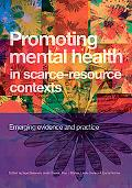 Promoting Mental Health in Scarce-Resource Contexts: Emerging Evidence and Practice