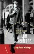 Life Sentence A Biography of Herman Charles Bosman