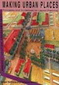 Making Urban Places : Principles and Guidelines for Layout Planning