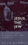 Jesus the Jew A Historian's Reading of the Gospels