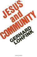 Jesus and Community The Social Dimension of Christian Faith
