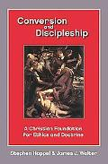 Conversion and Discipleship : A Christian Foundation for Ethics and Doctrine