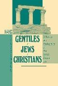 Gentiles-Jews-Christians Polemics and Apologetics in the Greco Roman Era
