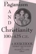Paganism and Christianity, 100-425 C.E. A Sourcebook
