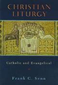 Christian Liturgy Catholic and Evangelical