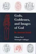 Gods, Goddesses, and Images of God in Ancient Israel