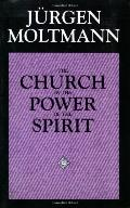 Church in the Power of the Spirit A Contribution to Messianic Ecclesiology