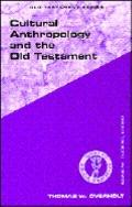 Cultural Anthropology and the Old Testament Guides to Biblical Scholarship