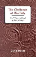Challenge of Diversity The Witness of Paul and the Gospels