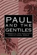 Paul and the Gentiles Remapping the Apostle's Convictional World