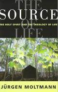 Source of Life The Holy Spirit and the Theology of Life