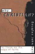 Why Christian? For Those on the Edge of Faith