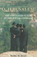 O, Jerusalem! The Contested Future of the Jewish Covenant