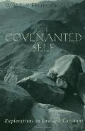 Covenanted Self Explorations in Law and Covenant