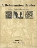 Reformation Reader: Primary Texts with Introductions