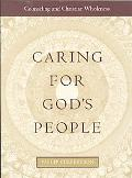 Caring for God's People Counseling and Christian Wholeness