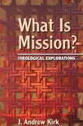 What Is Mission? Theological Explorations