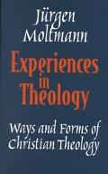 Experiences in Theology Ways and Forms of Christian Theology