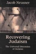Recovering Judaism The Universal Dimension of Jewish Religion