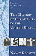 Fortress Introduction to the History of Christianity in the United States