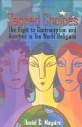 Sacred Choices The Right to Contraception and Abortion in Ten World Religions