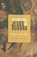 Encountering Jesus & Buddha Their Lives and Teachings