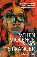 When Violence Is No Stranger Pastoral Counseling With Survivors of Acquaintance Rape