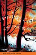 Finding God In The Singing River Christianity, Spirit, Nature
