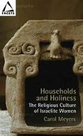 Households And Holiness The Religious Culture Of Israelite Women