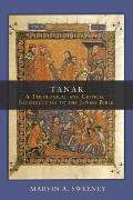 Tanak : A Theological and Critical Introduction to the Jewish Bible
