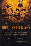 Dirt, Greed, and Sex Sexual Ethics in the New Testament and Their Implications for Today