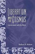 Liberation and the Cosmos: Conversations with the Elders