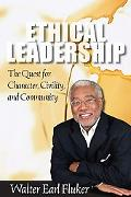 Ethical Leadership: The Quest for Character, Civility and Community